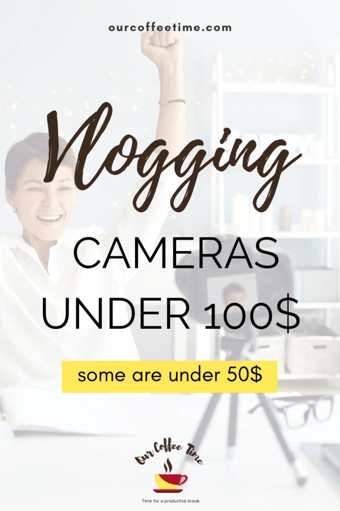 VLOGGING CAMERAS UNDER 100