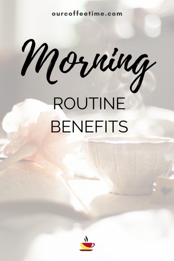 morning routine benefits