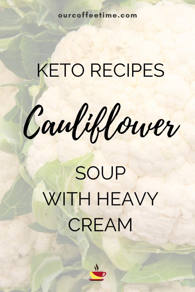 KETO CAULIFLOWER SOUP WITH HEAVY CREAM