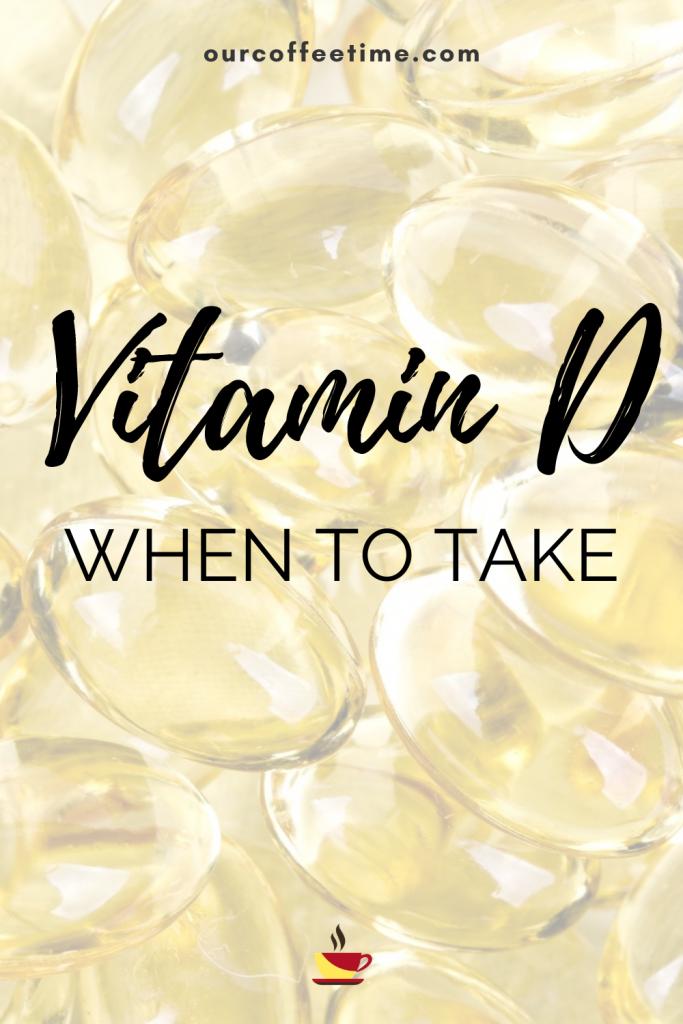 when should take vitamin d